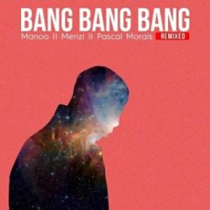 Zakes Bantwini - Bang Bang Bang (Manoo Remix)